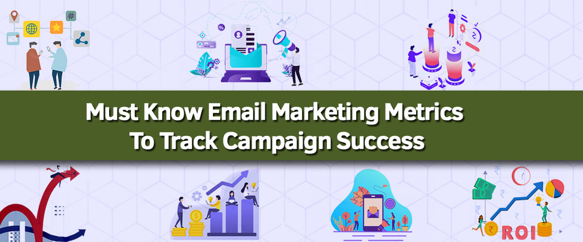Must know email marketing metrics every marketer should consider