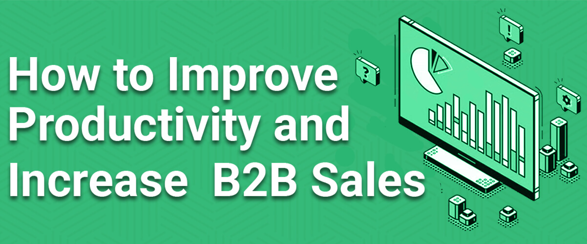 How to Increase B2B Organizations Sales Productivity