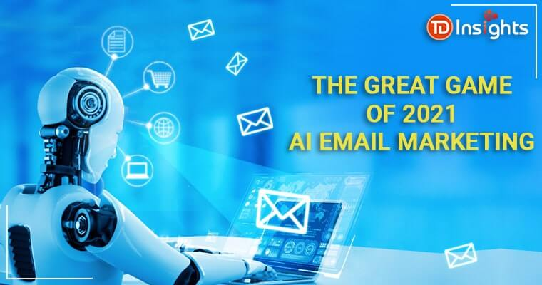 The Great Game of 2021- AI Email Marketing